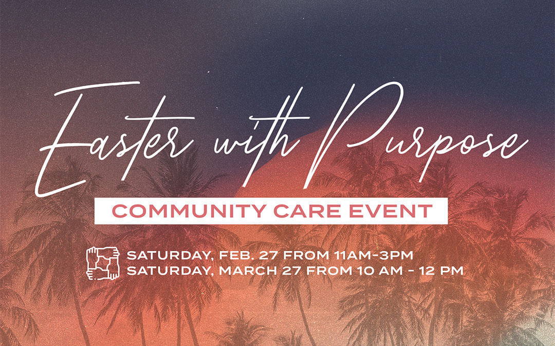 Easter with Purpose: Community Care Event